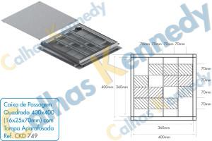 Acessórios para Dutos de Piso - Caixa de Passagem Quadrada 400x400mm (16x25x70mm) com Tampa Aparafusada